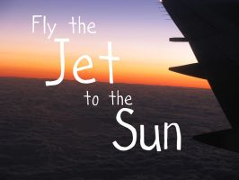 Fly The Jet To The Sun by darkraven2116