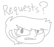 Requests? by bloodbendingyouth14