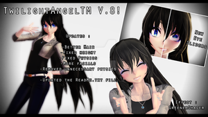 [MMD] TwilightAngelTM V.8 [PRIVATE DL!!] by TwilightAngelTM