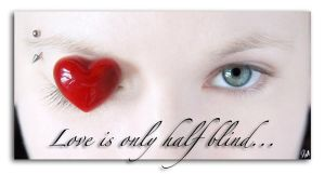 Love is only half blind... by DaveMc