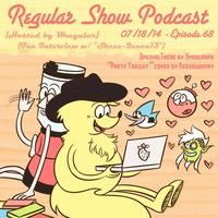 [Regular Show Podcast Cover : Episode 68] by SkeezQueen13