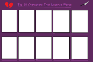 My Meme: Top 10 Characters that Deserve Worse by cupcakeforever18
