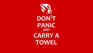 Don't Panic and Carry a Towel by Ashique47