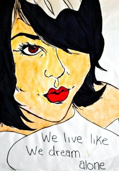 We Live Like We Dream 2005 by spinsterschool