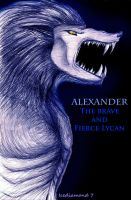Alexander the Brave and Fierce by icediamond7