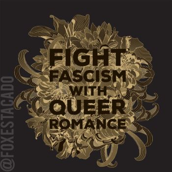 Fight Fascism with Queer Romance by foxestacado