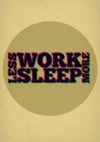 Work less, sleep more by oxanaart