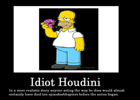 Idiot Houdini by Chaser1992