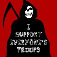 I Support EVERYONE'S Troops by ApocalyptopiaDesigns