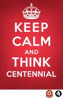 Keep Calm and Think Centennial by aryan26