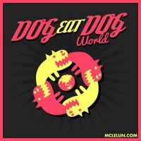 Dog Eat Dog by mclelun