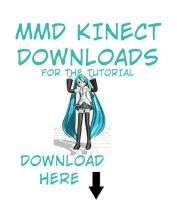 Kinect to MMD Downloads Tutorial UPDATED by RuchiiP