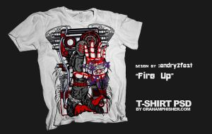 Fire Up on white Tee by andry2fast