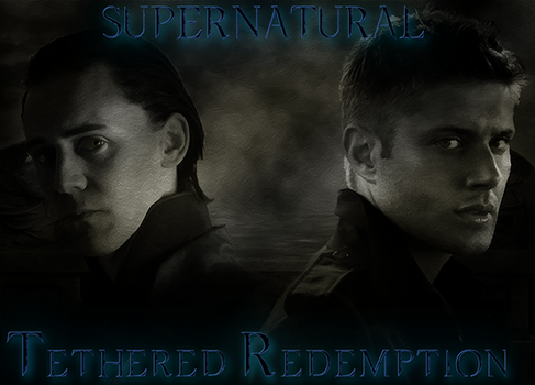 Supernatural: Tethered Redemption - Chapter 1 by maqeurious