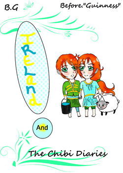Twin Ireland's Chibi Diaries B.G,Before Guinness by Lovleyday