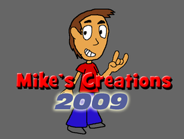 Mikes Creations 2009 by mikeinthehouse
