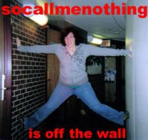Off the Wall by SoCallMeNothing