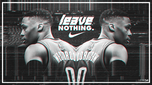 Russell Westbrook - Leave Nothing by LuchinoDA