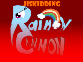 COOMING SOON: Rainbow Cannon by JISkidding by Hyperwave9000