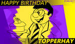 Happy Birthday TopperHay 2017 by BluebottleFlyer