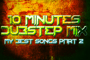 10 Minutes Dubstep Mix Part 2 by TrenzorArts