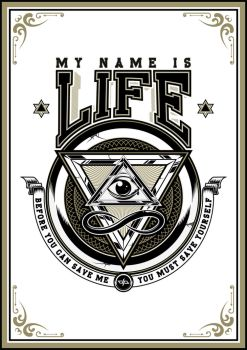 My Name Is Life by DesignPhilled
