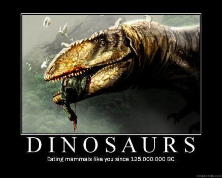 Dinosaur Demotivational by Rodrigo-Vega
