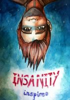 Insanity Inspires by Chrisily