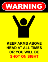 Signs: Keep Arms Above Head by MrAngryDog