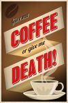 Give Me Coffee Or Give Me Death! by Regicollis