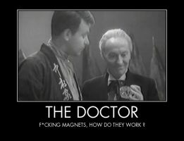 The Doctor : f*cking magnets ... by Aiseant