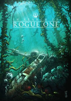 In Search Of Rogue One by HawaiianMakoDesign