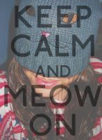 Keep Calm and Meow On by nataschamyeditions