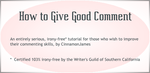 How To Give Good Comment... by cinnamonjames