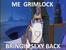 Grimlock Is Bringing Sexy Back by ImaDoctor96