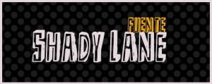 Shady Lane .-Font by Movimientodealegria