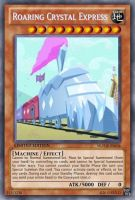 Roaring Crystal Express (MLP): Yu-Gi-Oh! Card by PopPixieRex