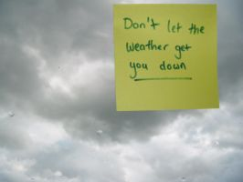 Don't let the weather... by JustLetEverythingGo