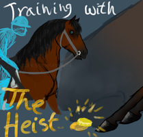 Taining with The Heist by patchesofheaven74