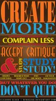Create More, Complain Less by Renacido