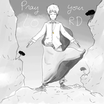 Pray your LORD by Kusuabieru