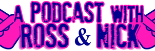 A Podcast with Ross and Nick by nickmarino