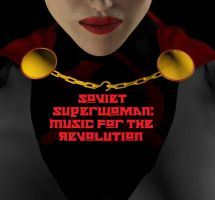 Music for the Revolution by Soviet-Superwoman
