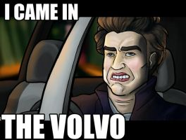 I CAME IN THE VOLVO by myluckyseven