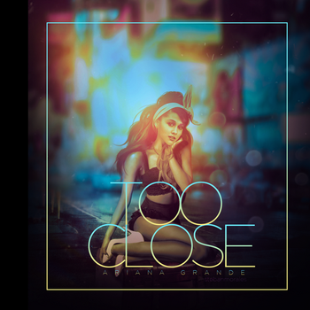 Ariana Grande - Too Close by StebanMorales