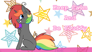 KEEP CALM AND BE FLUFFY by DaShipNoodle