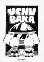 UCHU BAKA - chapter one by RomeroComics