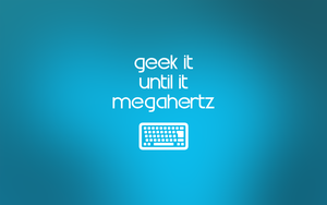 geek it until... wallpaper by d0pecr4wler
