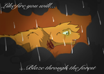 Like fire... You will burn through the forest... by Storm-feather456