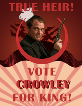 Crowley for king! (Supernatural) by Bocodle